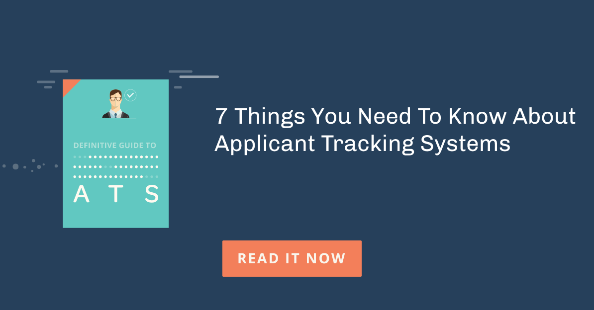 7 Things You Need To Know About Applicant Tracking Systems
