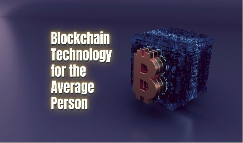 What is Blockchain and How does it affect the average person?
