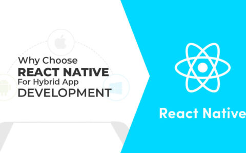 Why Choose React Native For Hybrid App Development