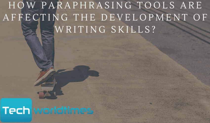 How paraphrasing tools are Affecting the development of writing skills?