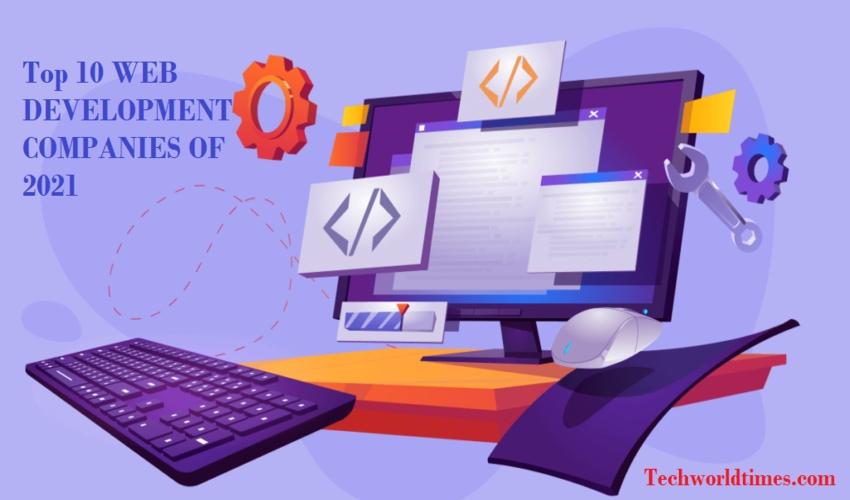 Top 10 Web Development Companies of 2021