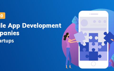 Top App Development Companies for Startups 2021